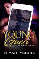 Cover image for Young Gucci : love at first swipe / by Niyah Moore.