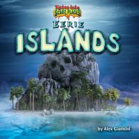 Cover image for Eerie islands / by Alex Giannini.