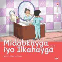 Cover image for Midabkayga iyo ilkahayga : my skin & my teeth / Qoraa: Fadumo M. Ibrahim.