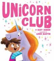 Cover image for Unicorn club / by Suzy Senior ; illustrated by Leire Martin.