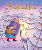 Cover image for Babushka : a Christmas tale / retold by Dawn Casey ; illustrated by Amanda Hall.