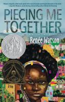 Cover image for Piecing me together [kit] / Renee Watson.