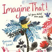 Imagen de portada para Imagine that! / Yasmeen Ismail.