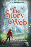 Cover image for The story web / by Megan Frazer Blakemore.