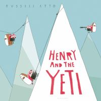 Cover image for Henry and the yeti : a Russell Ayto production.
