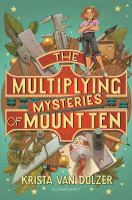 Cover image for The multiplying mysteries of Mount Ten / by Krista Van Dolzer.