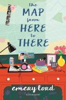 Cover image for The map from here to there / Emery Lord.