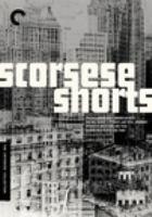 Cover image for Scorsese shorts / filmmaker, Martin Scorsese.