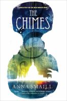 Cover image for The chimes / Anna Smaill.