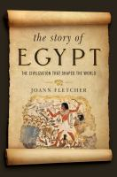 Imagen de portada para The Story of Egypt : The Civilization That Shaped the World.
