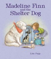 Cover image for Madeline Finn and the shelter dog / Lisa Papp.