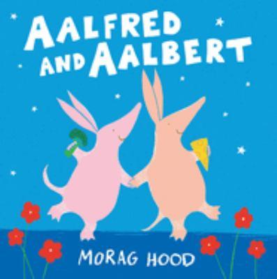 Imagen de portada para Aalfred and Aalbert / [written and illustrated by] Morag Hood.