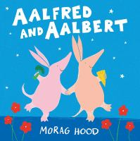 Cover image for Aalfred and Aalbert / [written and illustrated by] Morag Hood.