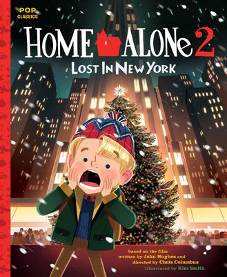 Cover image for Home alone 2 : lost in New York / illustrated by Kim Smith ; story adapted by Rebecca Gyllenhaal.