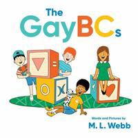 Cover image for The GayBCs / words and pictures by M.L. Webb.