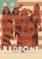 Cover image for Redbone : the true story of a Native American rock band / written by Christian Staebler & Sonia Paoloni ; art by Thibault Balahy ; translated by Edward Gauvin ; lettering by Frank Cvetkovic.