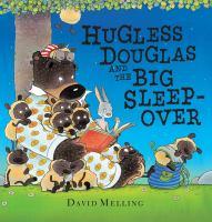 Cover image for Hugless Douglas and the big sleepover / Davig Melling.