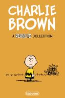 Cover image for Charlie Brown : classic Peanuts strips / by Charles M. Schulz.