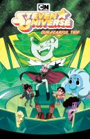Cover image for Steven Universe. 7, Our fearful trip / created by Rebecca Sugar ; written by Terry Blas ; illustrated by Gabrielle Bagnoli ; colors by Joanna Lafuente ; letters by Mike Fiorentino.