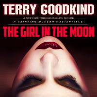Cover image for The girl in the moon [sound recording] / Terry Goodkind.