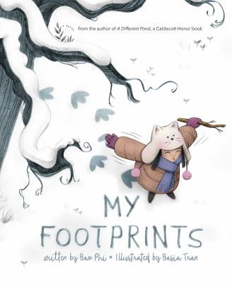 Cover image for My footprints / written by Bao Phi ; illustrated by Basia Tran.