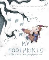 Imagen de portada para My footprints / written by Bao Phi ; illustrated by Basia Tran.