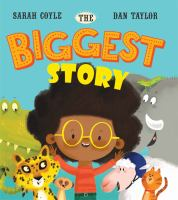 Cover image for The biggest story / Sarah Coyle ; illustrated by Dan Taylor.