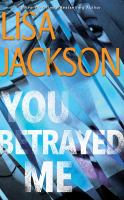 Cover image for You Betrayed Me (CD) [sound recording] / Lisa Jackson.