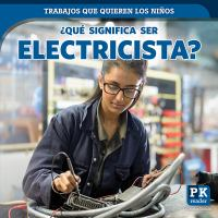 Cover image for ¿Qué significa ser electricista? / Christine Honders ; translator Ana María García ; editor, Spanish, Natzi Vilchis.