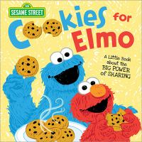 Imagen de portada para Cookies for Elmo : a little book about the big power of sharing / words by Erin Guendelsberger ; pictures by Ernie Kwiat.