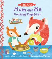 Cover image for Mom and me cooking together / joyful recipes by Danielle Kartes ; pictures by Annie Wilkinson.