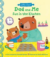 Cover image for Dad and me fun in the kitchen / joyful recipes by Danielle Kartes ; pictures by Annie Wilkinson.