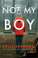 Cover image for Not my boy / Kelly Simmons.