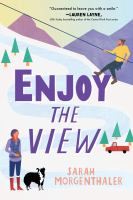 Cover image for Enjoy the view / Sarah Morgenthaler.