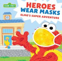 Cover image for Heroes wear masks : Elmo's super adventure / words by Lillian Jane ; pictures by Ernie Kwiat.