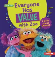Cover image for Everyone has value with Zoe : a book about respect / Maria-Therese Miller.
