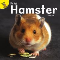 Cover image for My pet hamster / Barry Cole.