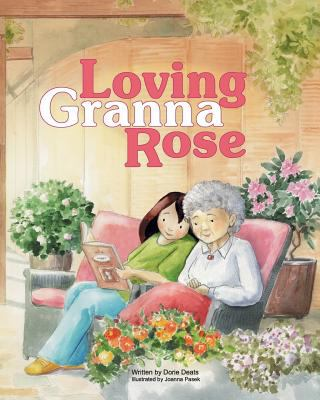Cover image for Loving Granna Rose / written by Dorie Deats ; illustrated by Joanna Pasek.