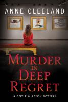 Cover image for Murder in deep regret / Anne Cleeland.