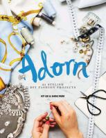 Cover image for Adorn : 25 stylish DIY fashion projects / Kit Lee & Shini Park.
