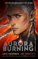 Cover image for Aurora Burning / Amie Kaufman and Jay Kristoff.