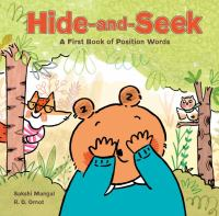 Cover image for Hide-and-seek : a first book of position words / R.D. Ornot ; Sakshi Mangal.