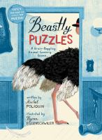 Cover image for Beastly puzzles : a brain-boggling animal guessing game / written by Rachel Poliquin ; illustrated by Byron Eggenschwiler.