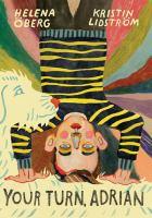 Cover image for Your turn, Adrian / Helena Öberg ; Kristin Lidström ; translated by Eva Apelqvist.
