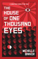 Cover image for The house of one thousand eyes / Michelle Barker.