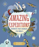 Cover image for Amazing expeditions : journeys that changed the world / Anita Ganeri ; illustrated by Michael Mullan.