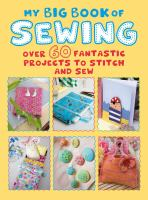 Cover image for My big book of sewing : over 60 fantastic projects to stitch and sew.