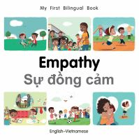 Cover image for Empathy = Sự đồng cảm​ / written by Patricia Billings ; illustrated by Manuela Gutierrez Montoya.