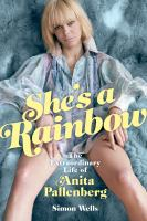 Cover image for She's a rainbow : the extraordinary life of Anita Pallenberg / Simon Wells.