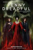 Cover image for Penny dreadful : the ongoing series. Volume 2, The beauteous evil / written by Chris King ; art by Jesús Hervás ; colored by Jason Wordie ; lettered by Rob Steen ; editor Lizzie Kaye.